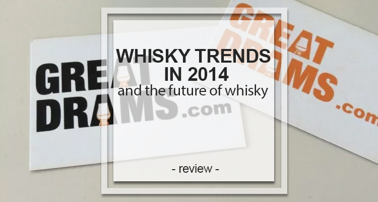 whisky trends in 2014