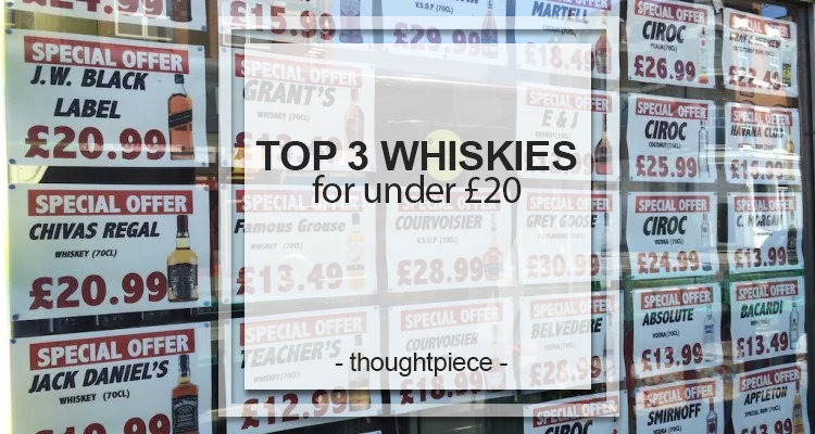 top 3 whiskies for under £20